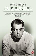 LUIS BUÑUEL : LA FORJA DE UN CINEASTA UNIVERSAL (1900-1938) by Ian Gibson...
