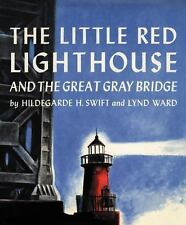 The Little Red Lighthouse and the Great Gray Bridge by Hildegarde H. Swift...