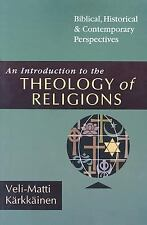 An Introduction to the Theology of Religions : Biblical, Historical and...