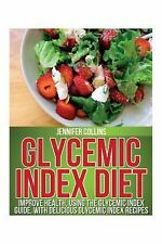 Glycemic Index Diet: Improve Health, Using the Glycemic Index Guide, With Delici