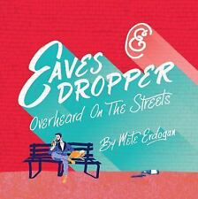 EAVES DROPPER Overheard On The Streets by Mete Erdogan (2015, New Hardcover)