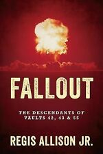Fallout : The Descendants of Vaults 42, 43 by Regis Allison (2014, Paperback)
