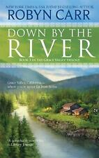 Down by the River (A Grace Valley Novel) Carr, Robyn Mass Market Paperback