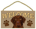 Chocolate LABRABOR RETRIEVER Lab Dog 5 x 10 Wood WELCOME SIGN Plaque USA Made
