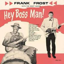 FRANK FROST WITH THE NIGHT HAWKS Hey Boss Man! VINYL LP RECORD RSD 2016 NEW!