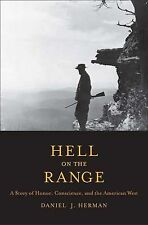 Hell on the Range: A Story of Honor, Conscience, and the American West by...