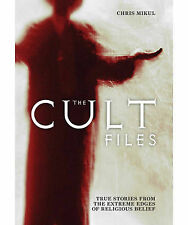 The Cult Files: True Stories from the Extreme Edges of Religious Belief by Chri…