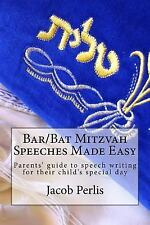 Bar/Bat Mitzvah Speeches Made Easy : Parents' Guide to Writing a Speech for...