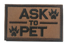 ASK TO PET SERVICE DOG/WORKING DOG  MORALE SWAT HOOK & LOOP  PATCH Sh   743