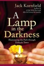 A Lamp in the Darkness : Illuminating the Path Through Difficult Times by...