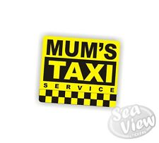 Mum's Taxi Funny Humour Fun Mother Mum Car Van Stickers Decal Bumper Sticker