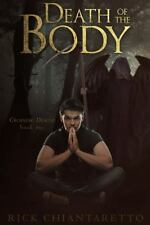 Death of the Body by Rick Chiantaretto (2013, Paperback)