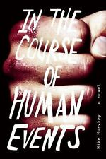 NEW - In The Course of Human Events: A Novel by Harvkey, Mike