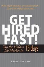 Get Hired Fast! by Brian Graham (2005, Paperback)