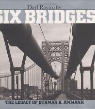 Six Bridges : The Legacy of Othmar H. Ammann-ExLibrary