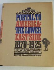 Portal to America: The Lower East Side, 1870-1925. Hardcover –1967 by Allon Scho