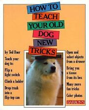 How to Teach Your Old Dog New Tricks Baer, Ted Paperback