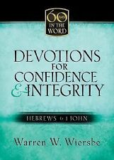 Devotions for Confidence & Integrity: Hebrews & 1 John (Sixty Days in the Word)
