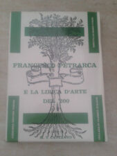 FRANCESCO PETRARCA E LA LIRICA D'ARTE DEL '200 - 1964 - Loescher