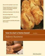 How to Start a Home-Based Bakery Business by Detra Denay Davis (2011, Paperback)