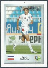 PANINI FIFA WORLD CUP-GERMANY 2006- MINI SERIES- #051-SERBIA-SAVO MILOSEVIC
