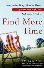 Find More Time: How to Get Things Done at Home, Organize Your Life, and Feel Gre
