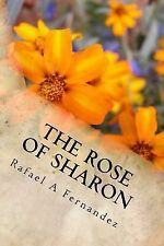 There Is More to the Story: The Rose of Sharon by Rafael fernandez (2014,...