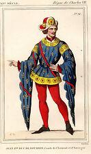 COSTUME DE LA FRANCE XVe siècle /  JEAN 1er DUC DE BOURBON Comte de Clermont