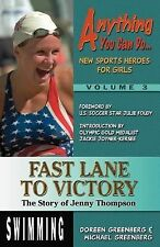 Fast Lane to Victory: The Story of Jenny Thompson Anything You Can Do... New Sp