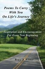 Poems to Carry with You on Life's Journey by Bruce B. Wilmer (2012, Paperback)