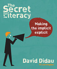 The Secret of Literacy: Making the Implicit, Explicit by David Didau...