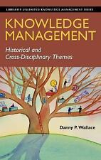 Knowledge Management: Historical and Cross-Disciplinary Themes (Libraries Unlimi