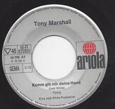 Tony Marshall :  Komm gib mir deine Hand, +  Ich hol dir vom Himmel die Stern