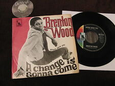 """7"""" BRENTON WOOD A change is gonna come where were you Germany 
