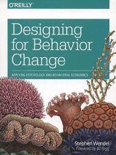Designing for Behavior Change : Applying Psychology and Behavioral Economics...