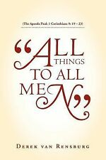 """""""All Things To All Men"""": (The Apostle Paul: 1 Corinthians 9: 19 - 23), Rensburg,"""