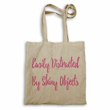 Easily Distracted By SHiny Objects Funny Novelty Tote Bag Perfect Gift e63r