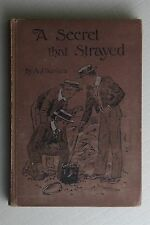 A Secret That Strayed A J Daniels Hilda K Robinson 1910 Book Children's Antique