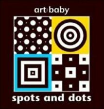 Art-Baby: Spots and Dots (2007, Board Book)