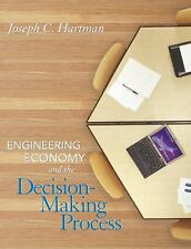 Engineering Economy and the Decision-Making Process by Joseph C. Hartman...