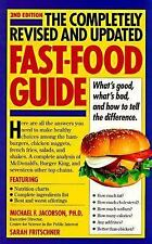 The Completely Revised and Updated Fast-Food Guide: What's Good, What's Bad, and