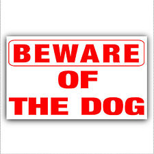 Beware of the Dog-Adhesive Vinyl Sticker-Security Warning Sign Home or Business
