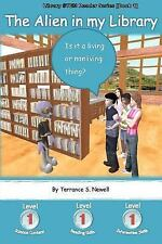 The Alien in My Library : Is It a Living or Nonliving Thing? by Terrance S....