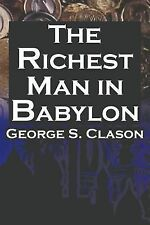 The Richest Man in Babylon: George S. Clason's Bestselling Guide to Financial Su