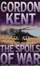 The Spoils of War by Gordon Kent (2008, Paperback)