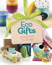 Make It, Gift It: Eco Gifts : Upcycled Gifts You Can Make by Mari Bolte...