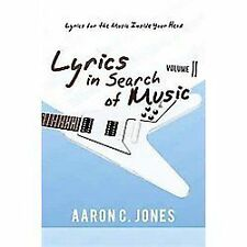 Lyrics in Search of Music : Volume Ii-Lyrics for the Music Inside Your Head...