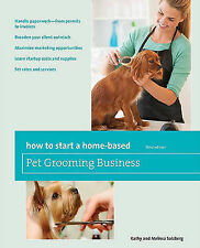 How to Start a Home-Based Pet Grooming Business By Salzberg, Kathy