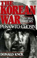 The Korean War: An Oral History by Donald Knox (1987, Paperback)