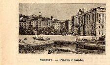 Stampa antica TRIESTE piccola veduta di piazza Grande Friuli 1899 Old print